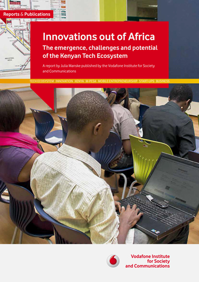Report - Innovations out of Africa - The emergence, challenges and potential of the Kenyan Tech Ecosystem