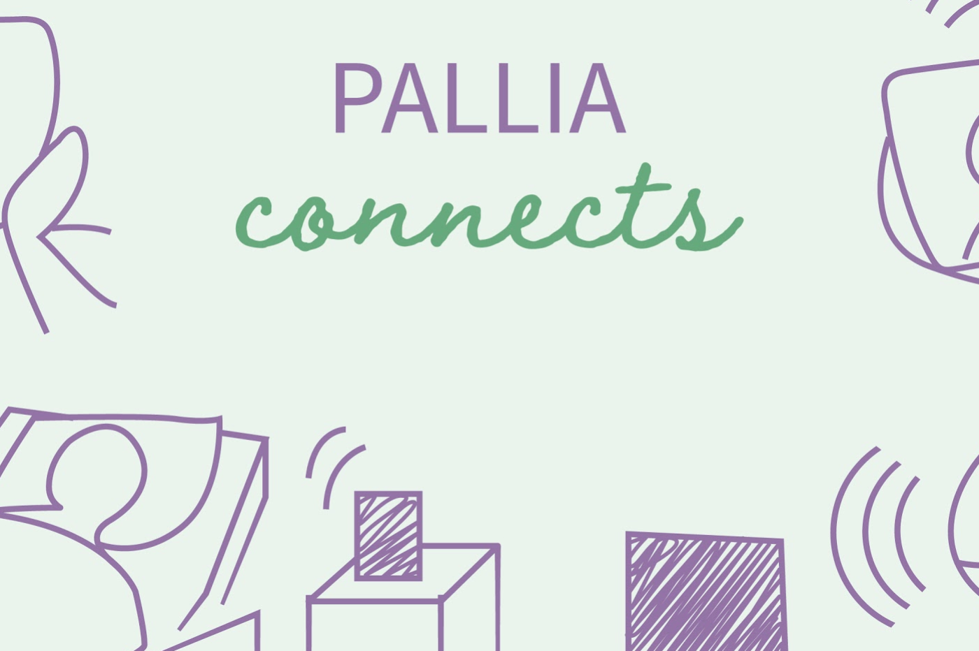 """Pallia – Moving on together"": creating digital connection"